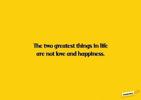 """Две самых значительных в жизни вещи — это не """"любовь и счастье"""" ))"""